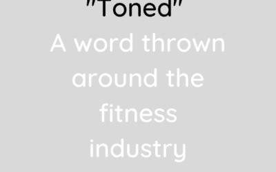 Toned… a word thrown around the fitness industry.